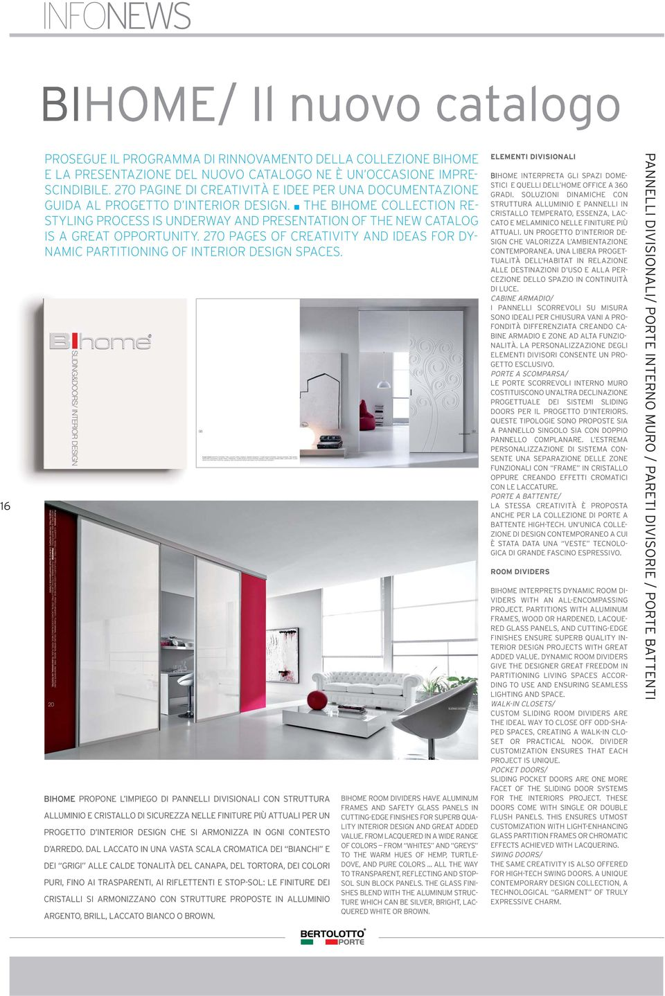 n THE BIHOME COLLECTION RE- STYLING PROCESS IS UNDERWAY AND PRESENTATION OF THE NEW CATALOG IS A GREAT OPPORTUNITY.