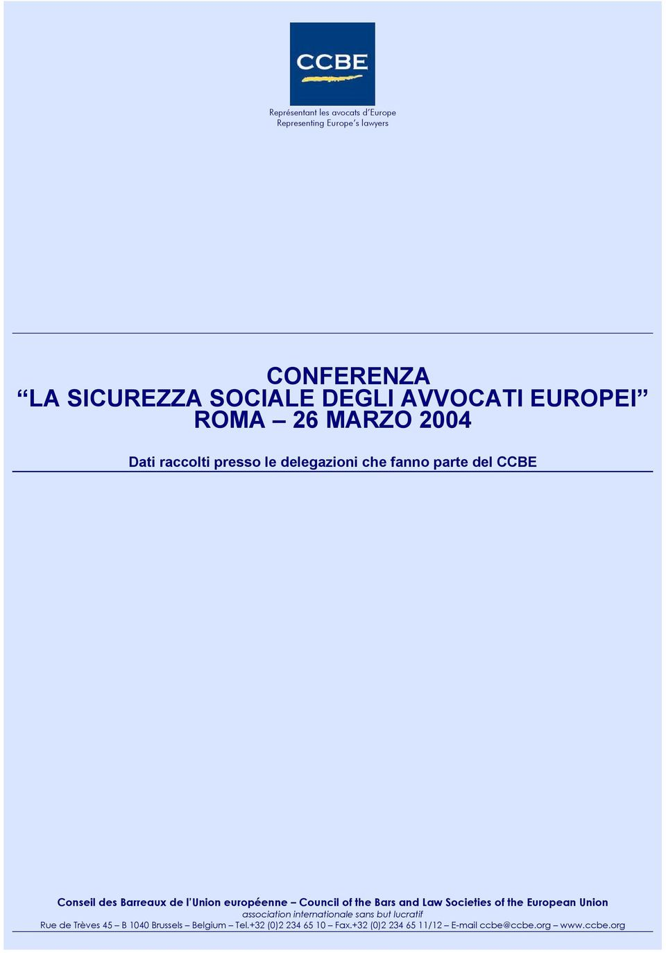 européenne Council of the Bars and Law Societies of the European Union association internationale sans but lucratif