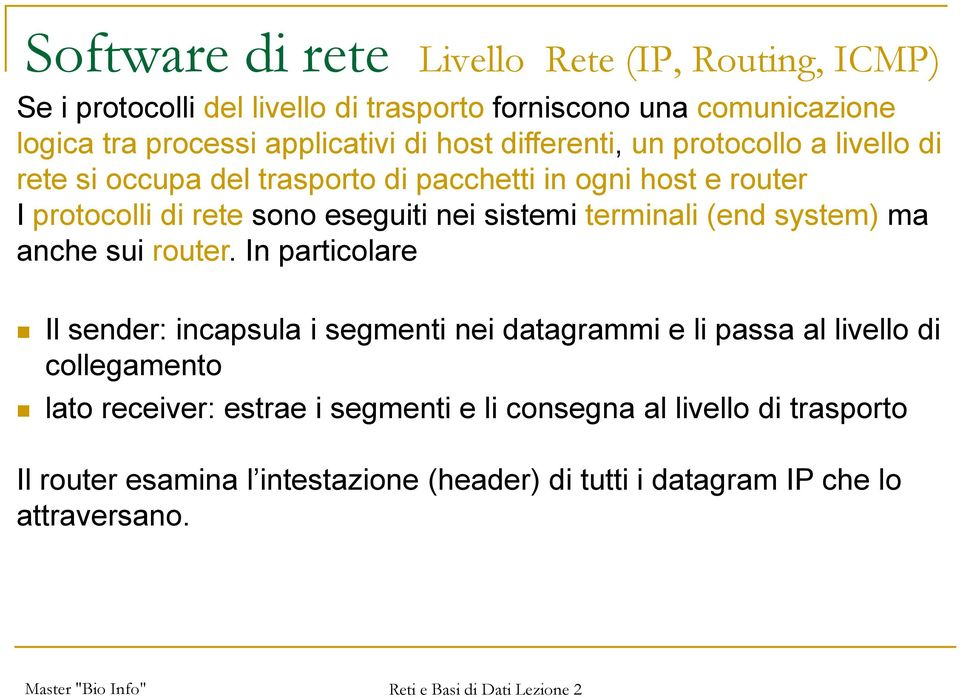 system) ma anche sui router.