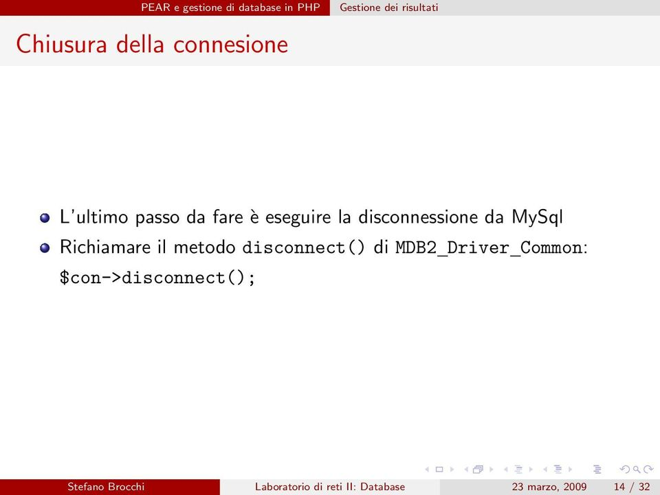 Richiamare il metodo disconnect() di MDB2 Driver Common: