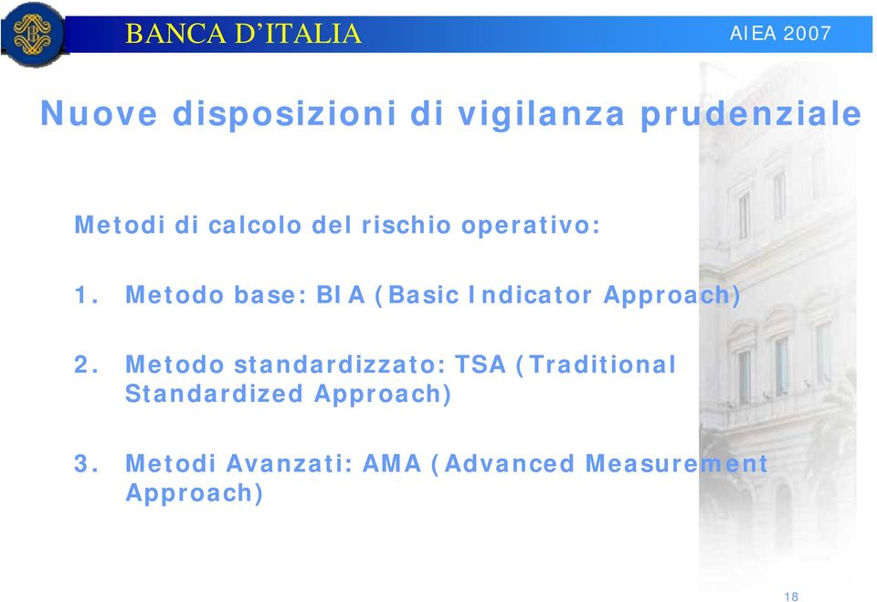 Metodo base: BIA (Basic Indicator Approach) 2.