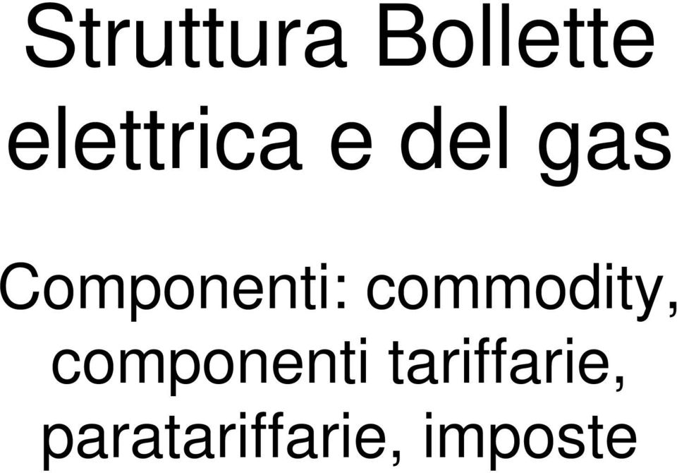 Componenti: commodity,