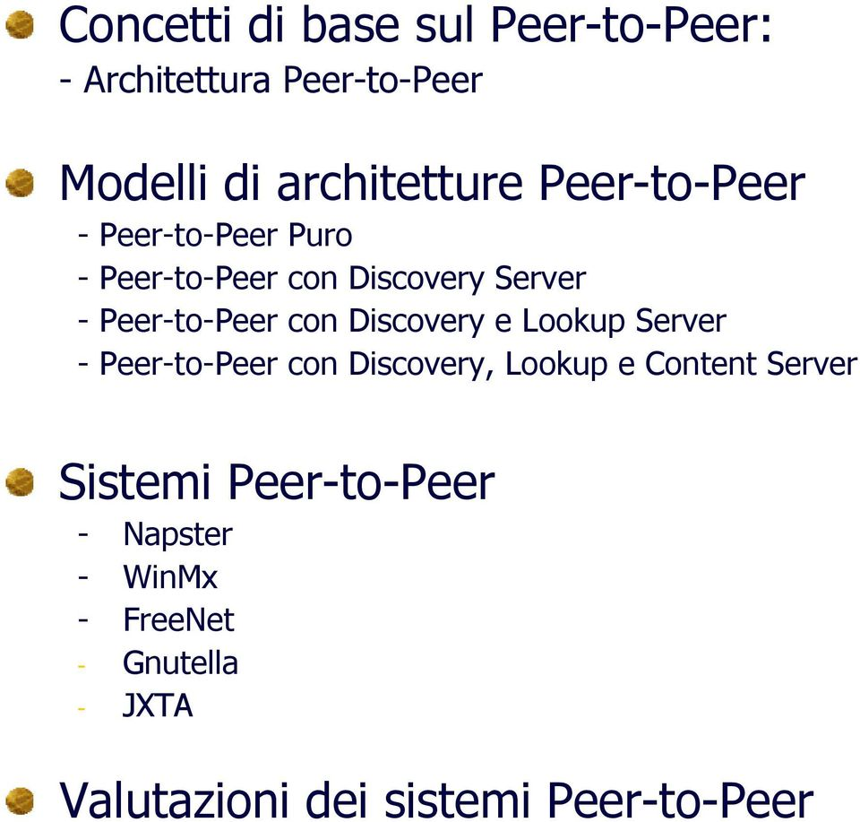 Discovery e Lookup Server - Peer-to-Peer con Discovery, Lookup e Content Server Sistemi