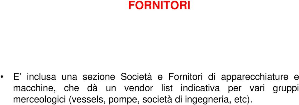 un vendor list indicativa per vari gruppi