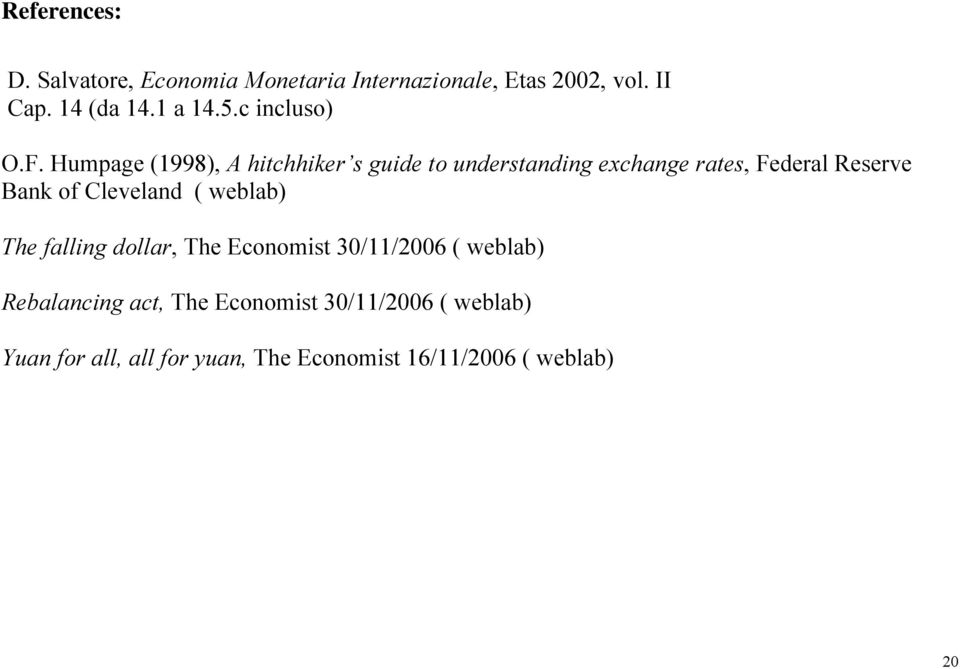 Humpage (1998), A hitchhiker s guide to understanding exchange rates, Federal Reserve Bank of