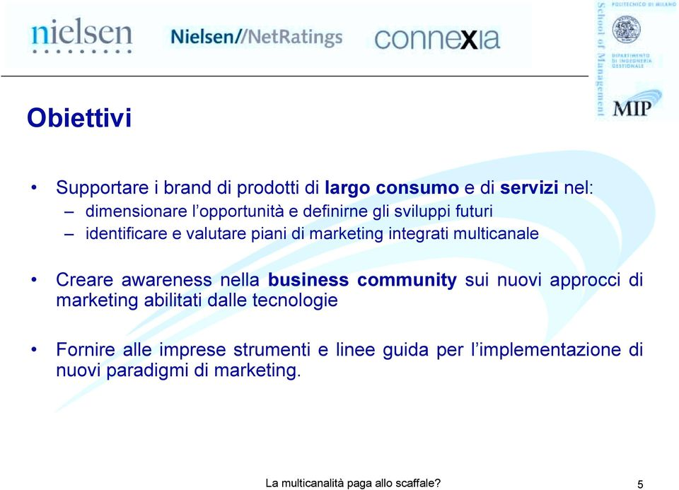multicanale Creare awareness nella business community sui nuovi approcci di marketing abilitati