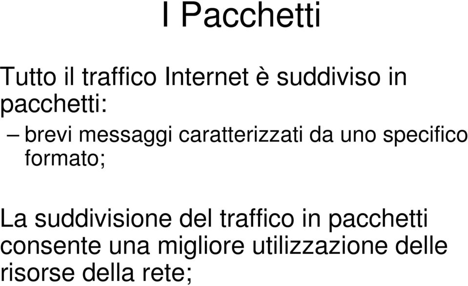 specifico formato; La suddivisione del traffico in