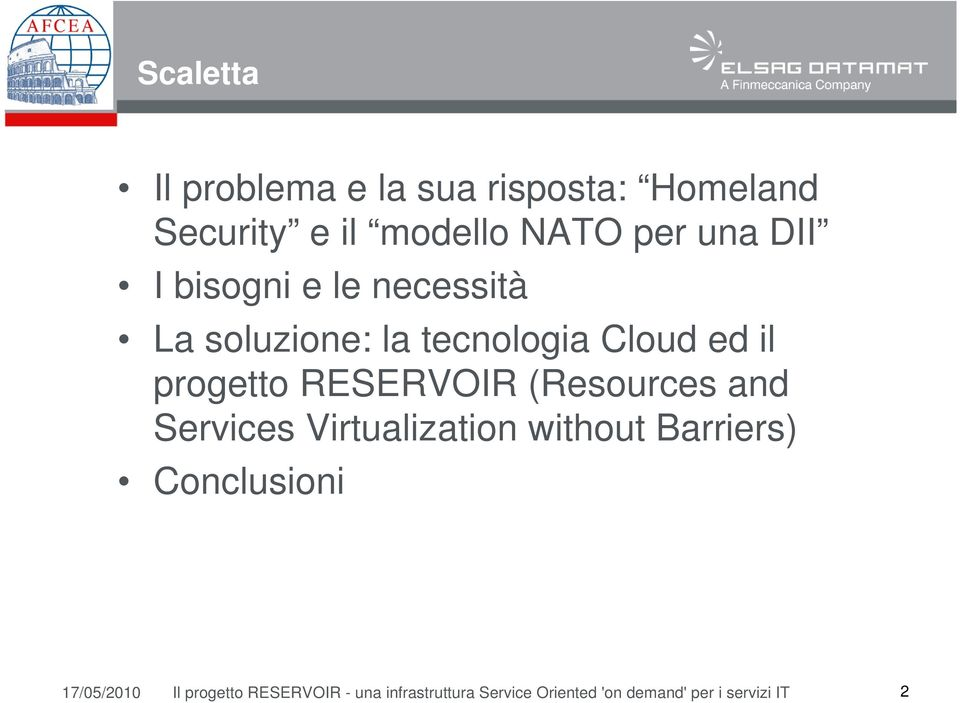 RESERVOIR (Resources and Services Virtualization without Barriers) Conclusioni
