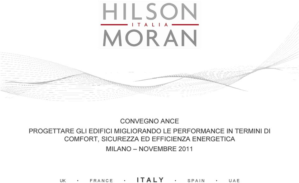 COMFORT, SICUREZZA ED EFFICIENZA ENERGETICA
