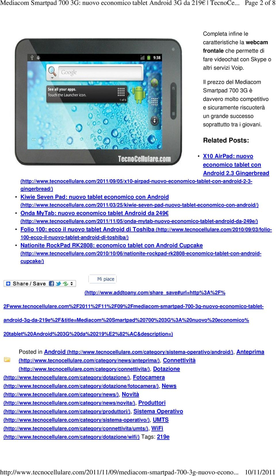 Related Posts: X10 AirPad: nuovo economico tablet con Android 2.3 Gingerbread (http://www.tecnocellulare.
