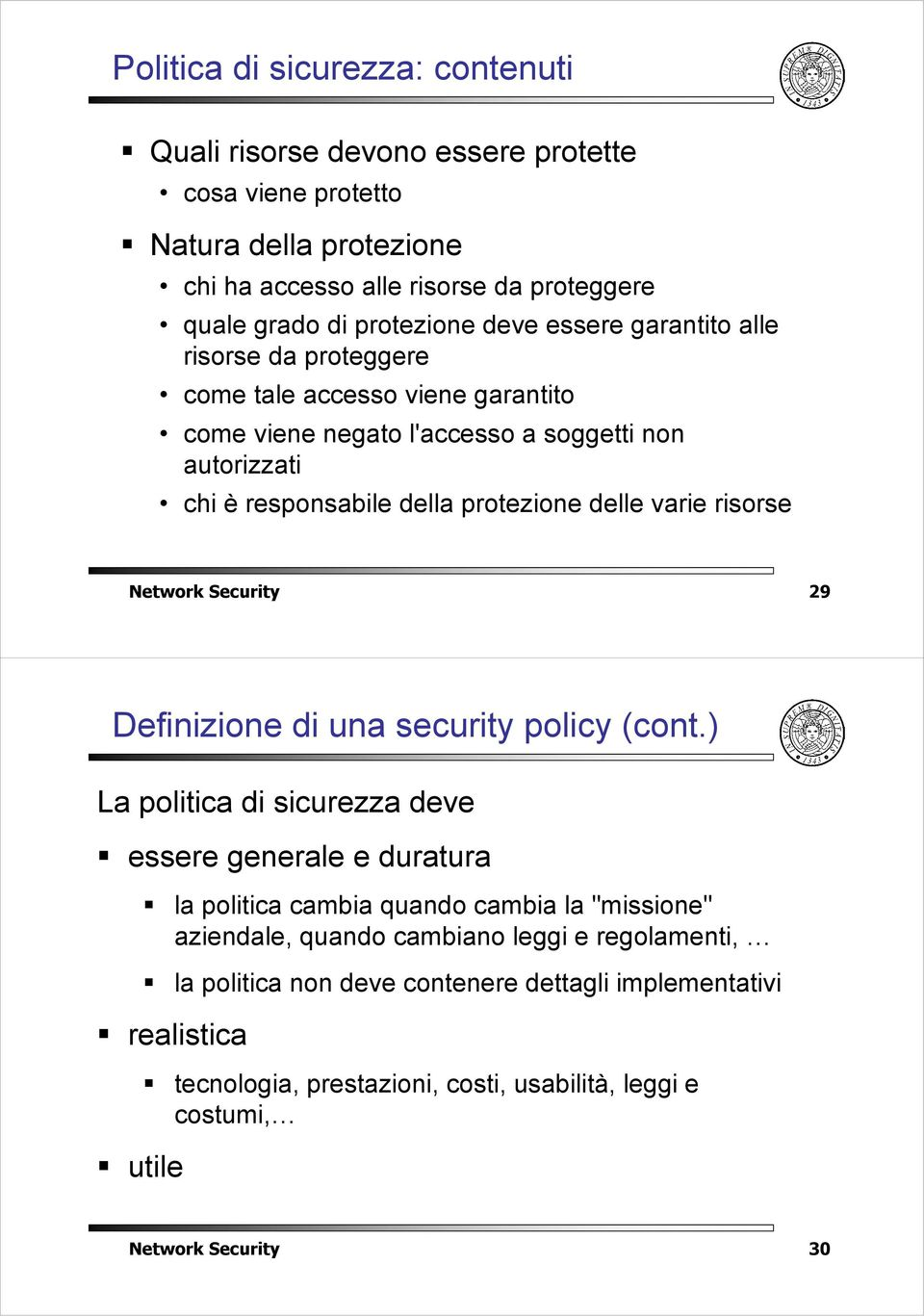 risorse Network Security 29 Definizione di una security policy (cont.