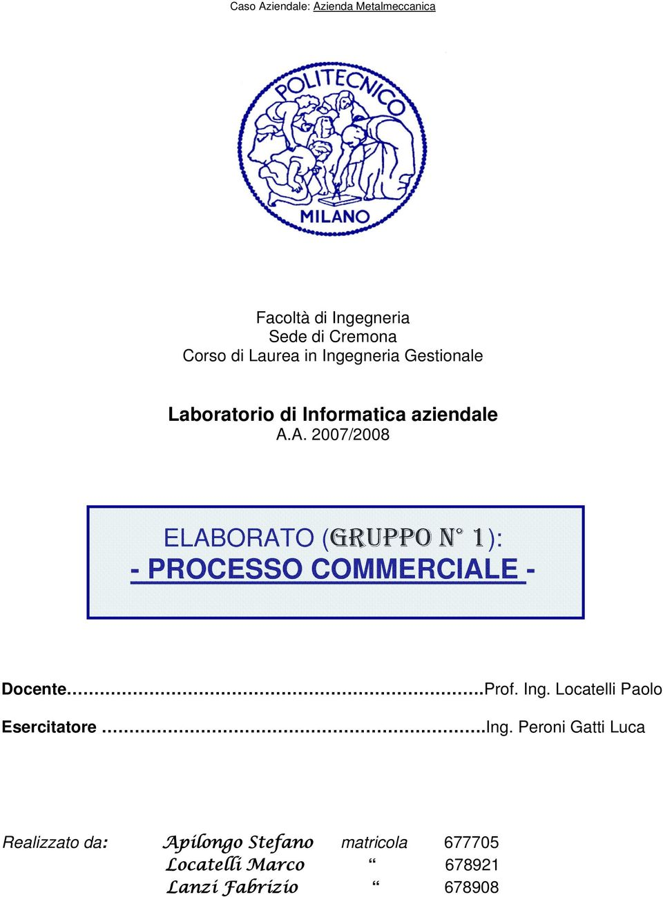 A. 2007/2008 ELABORATO (GRUPPO N 1): - PROCESSO COMMERCIALE - Docente.Prof. Ing.