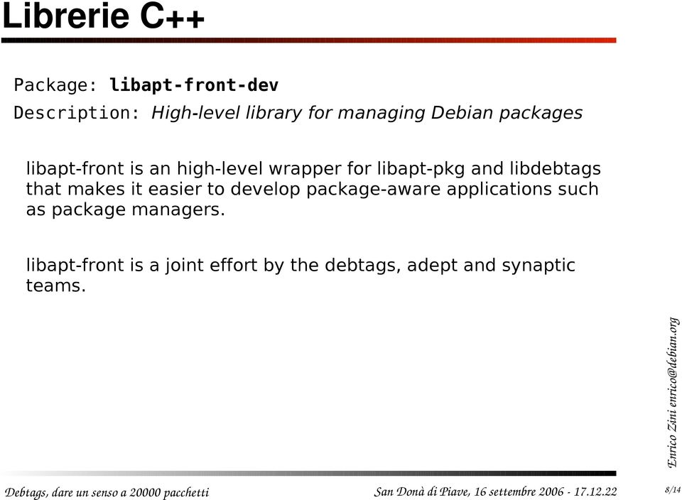 libdebtags that makes it easier to develop package-aware applications such as