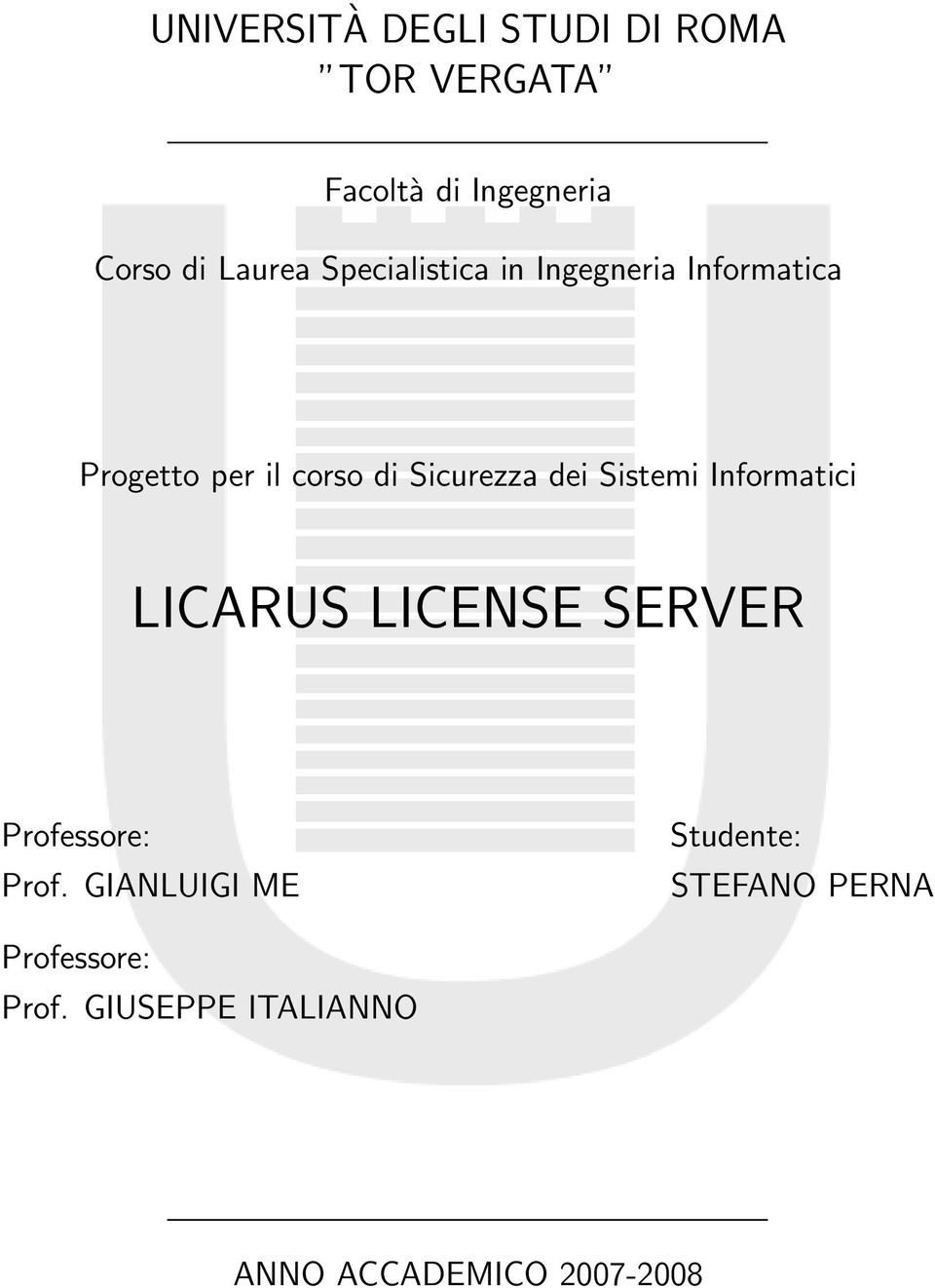 Sicurezza dei Sistemi Informatici LICARUS LICENSE SERVER Professore: Prof.