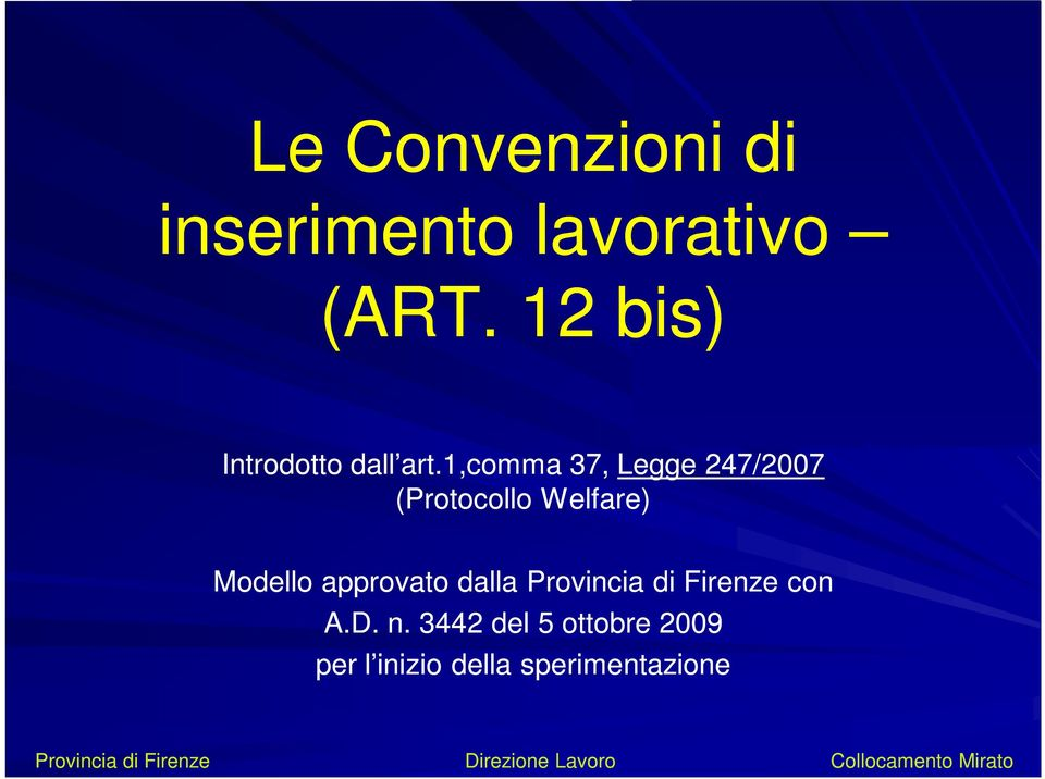 1,comma 37, Legge 247/2007 (Protocollo Welfare)