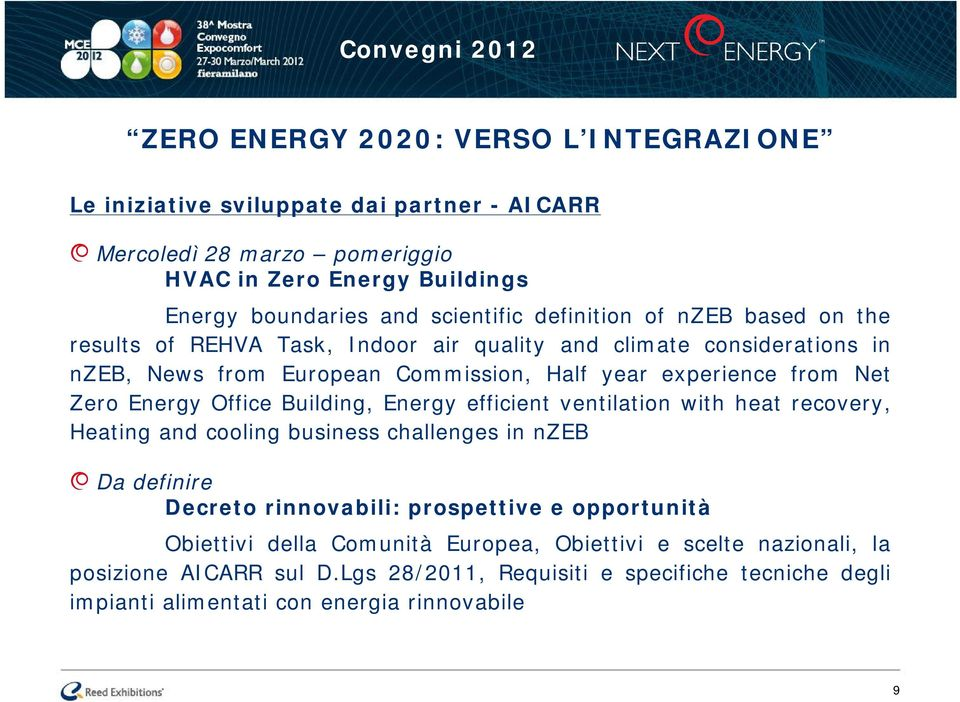Zero Energy Office Building, Energy efficient ventilation with heat recovery, Heating and cooling business challenges in nzeb Da definire Decreto rinnovabili: prospettive e