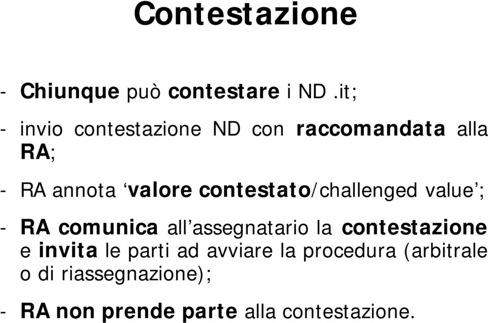 contestato/challenged value ; - RA comunica all assegnatario la contestazione
