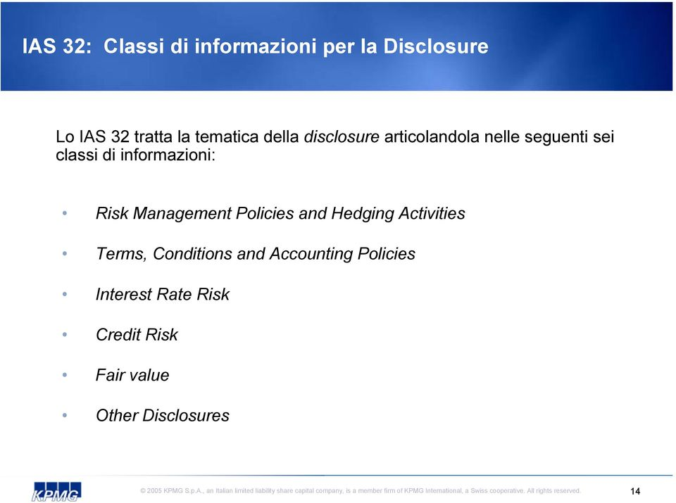 informazioni: Risk Management Policies and Hedging Activities Terms,