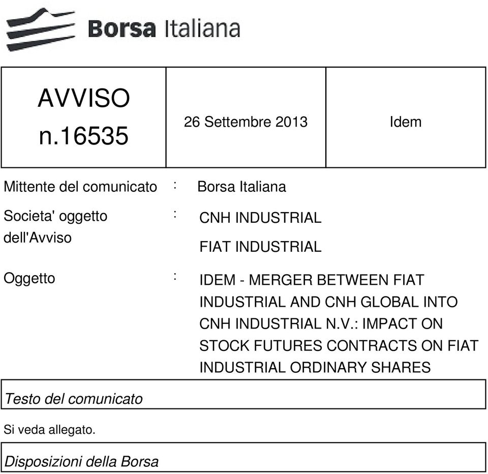 dell'avviso : CNH INDUSTRIAL FIAT INDUSTRIAL Oggetto : IDEM - MERGER BETWEEN FIAT