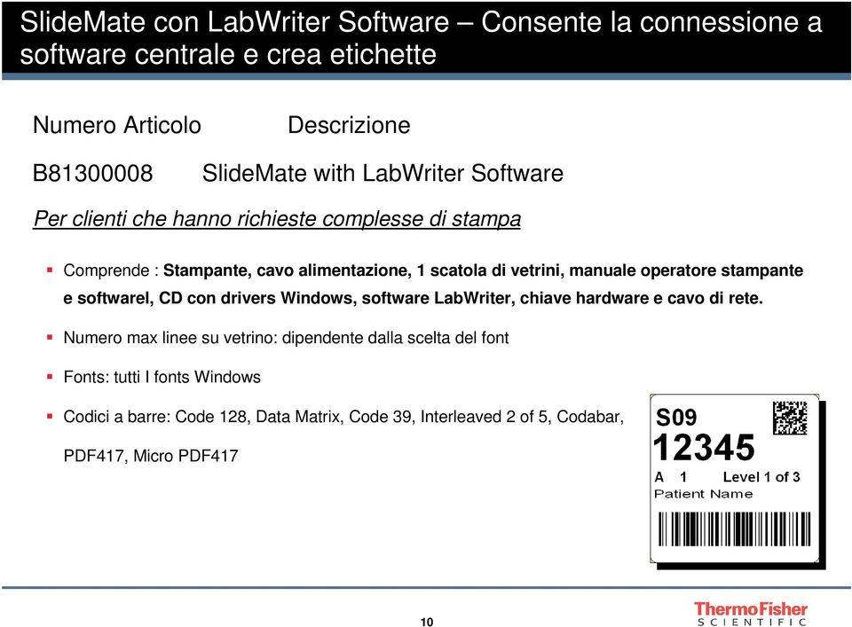 operatore stampante e softwarel, CD con drivers Windows, software LabWriter, chiave hardware e cavo di rete.