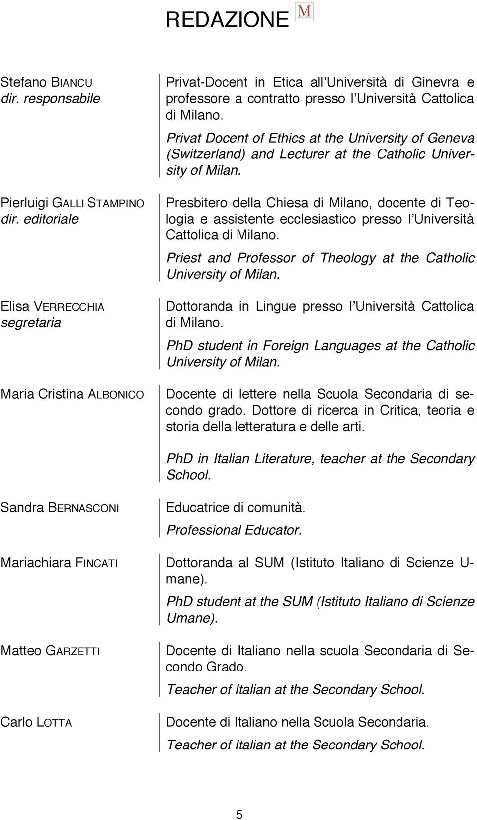 University of Geneva (Switzerland) and Lecturer at the Catholic University of Milan.