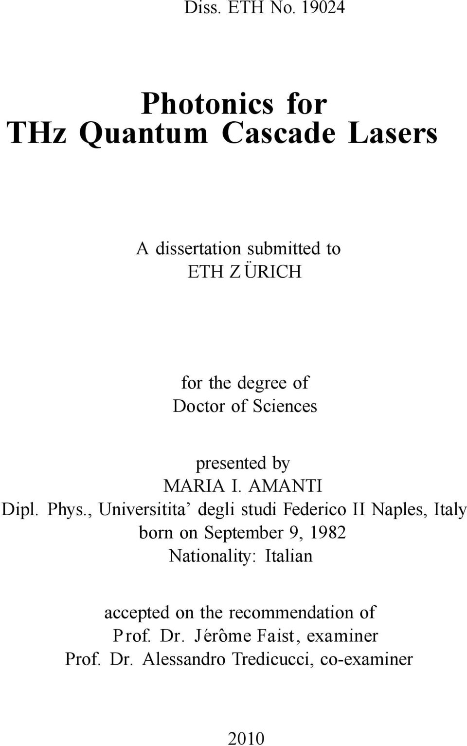 degree of Doctor of Sciences presented by MARIA I. AMANTI Dipl. Phys.