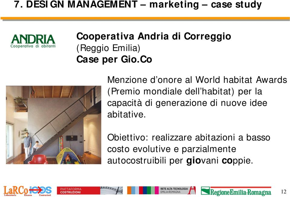 Co Menzione d onore al World habitat Awards (Premio mondiale dell habitat) per la