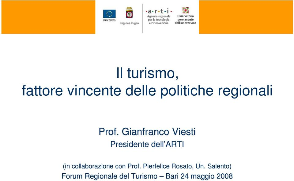 Gianfranco Viesti Presidente dell ARTI (in