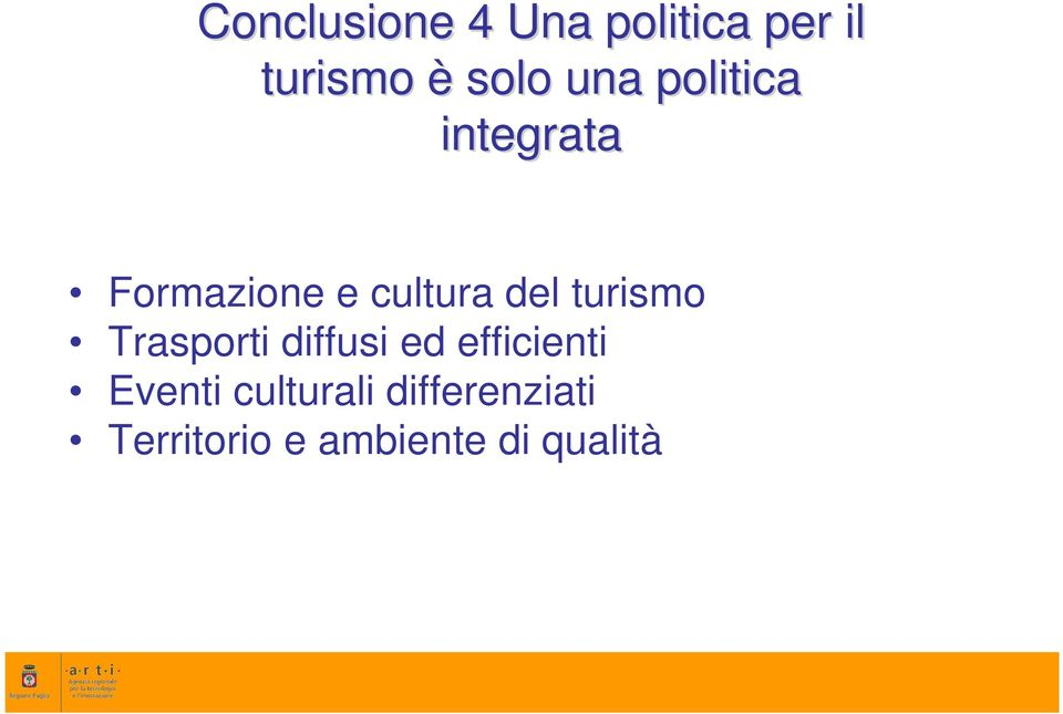 turismo Trasporti diffusi ed efficienti Eventi