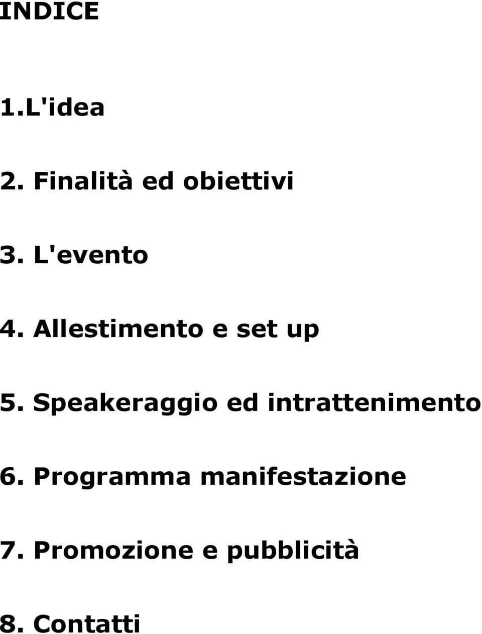 Speakeraggio ed intrattenimento 6.
