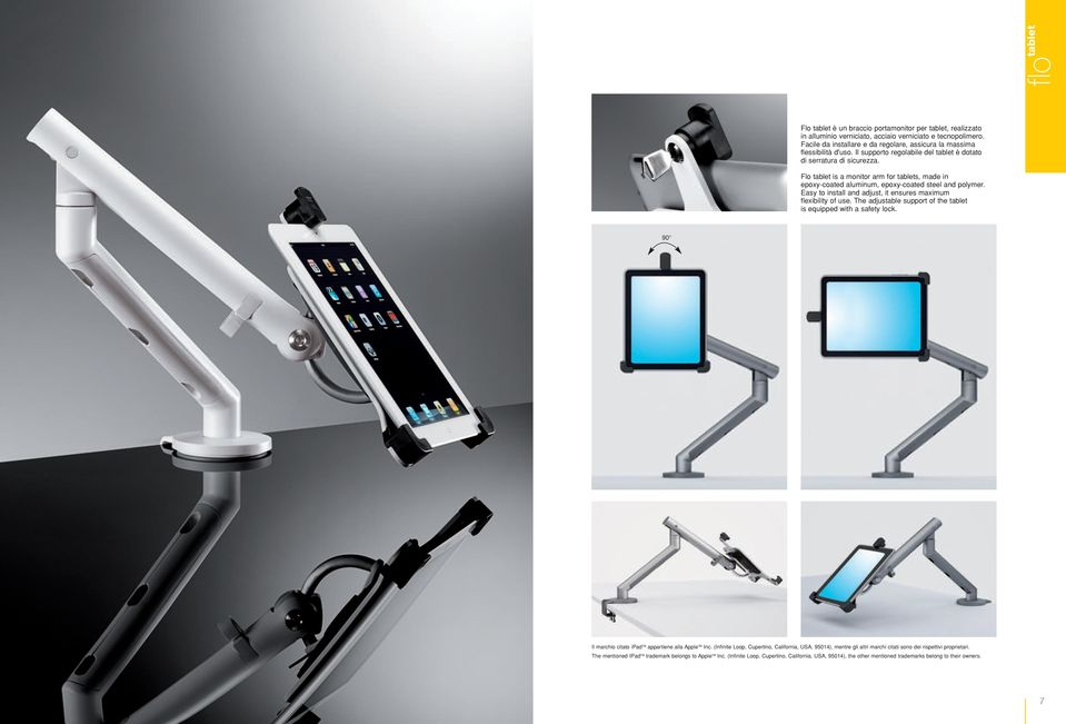 Flo tablet is a monitor arm for tablets, made in epoxy-coated aluminum, epoxy-coated steel and polymer. Easy to install and adjust, it ensures maximum flexibility of use.