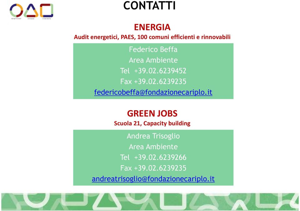 it GREEN JOBS Scuola 21, Capacity building Andrea Trisoglio Area Ambiente Tel