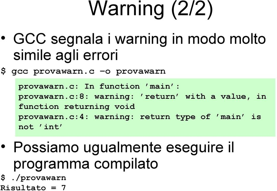 c:8: warning: return with a value, in function returning void provawarn.