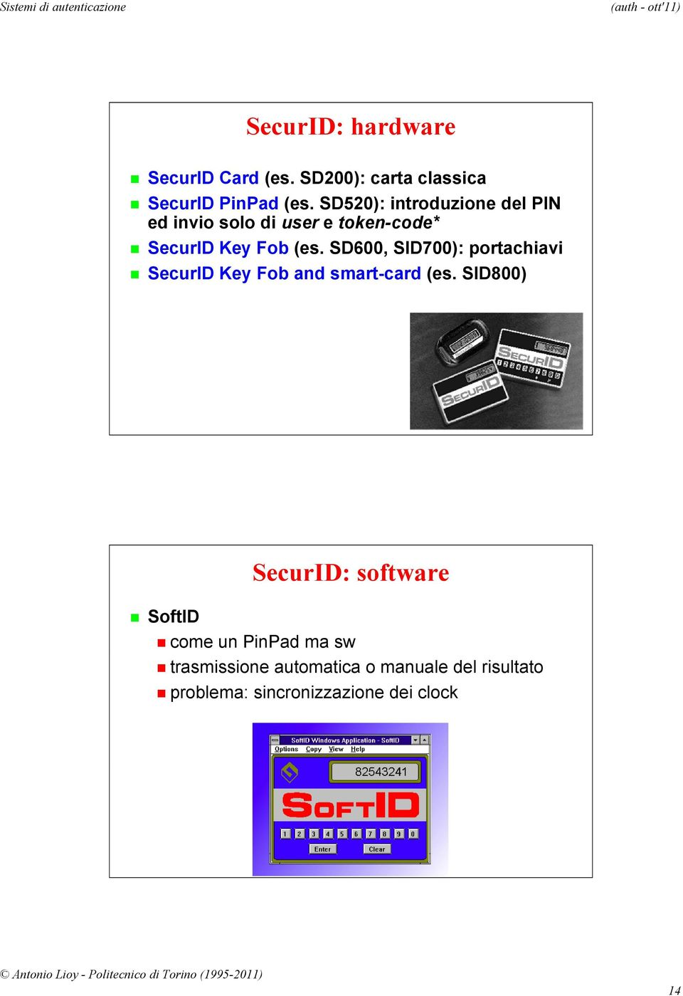 SD600, SID700): portachiavi SecurID Key Fob and smart-card (es.