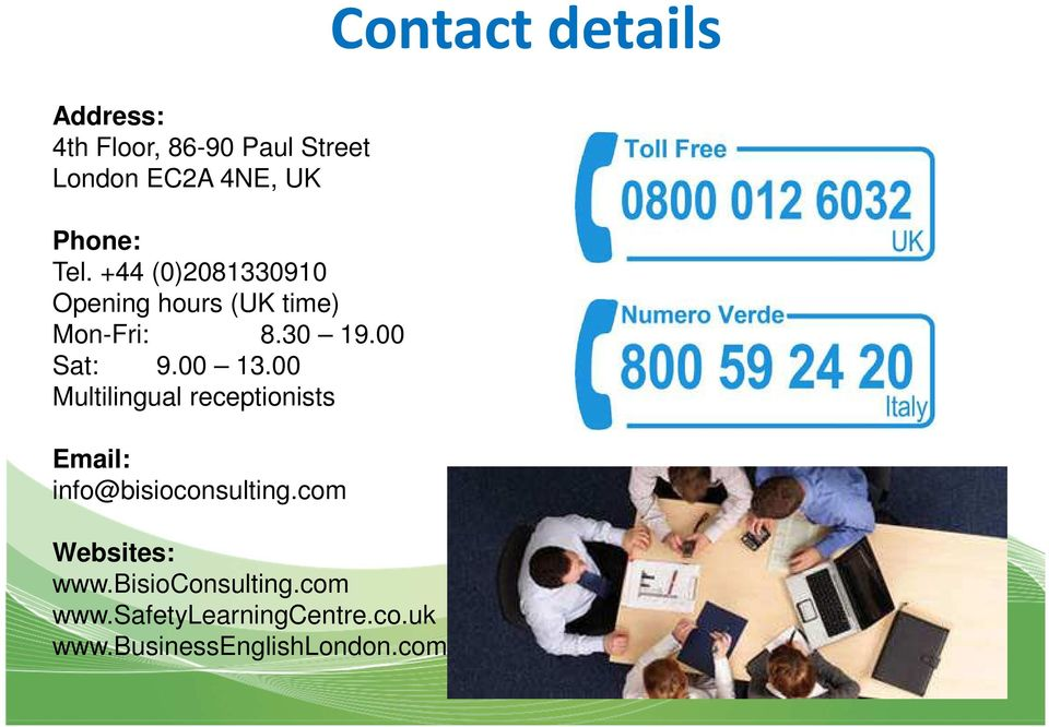 00 Sat: 9.00 13.00 Multilingual receptionists Email: info@bisioconsulting.