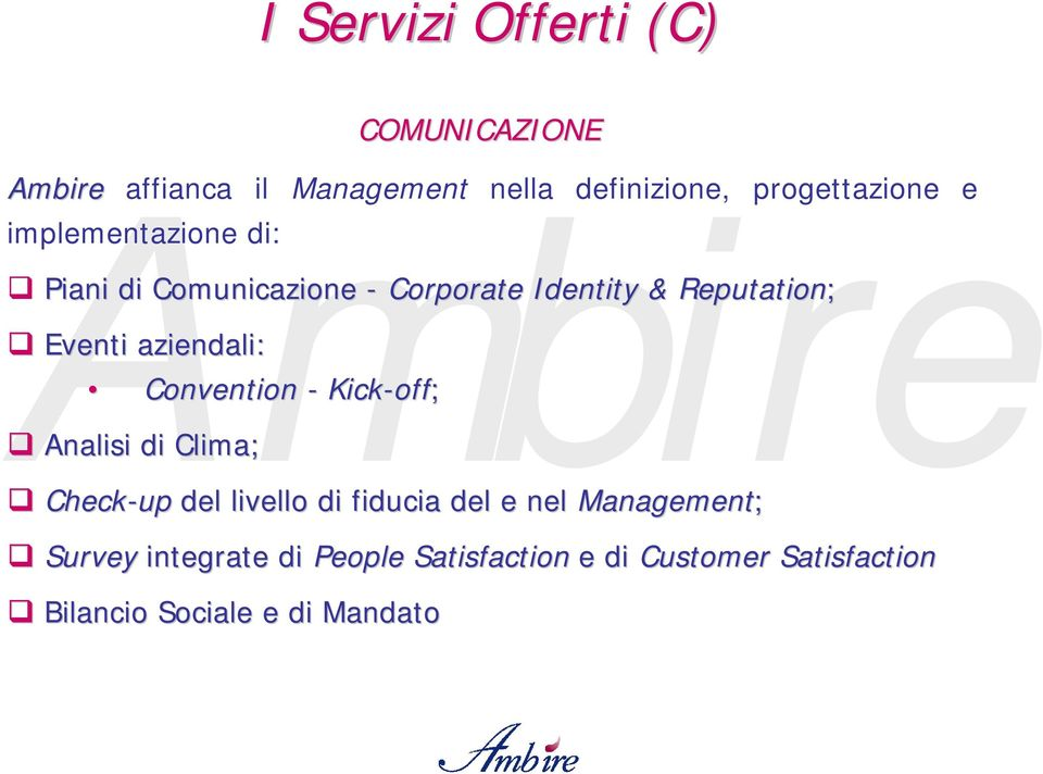 Kick-off off; Analisi di Clima; Check-up del livello di fiducia del e nel Management; Survey