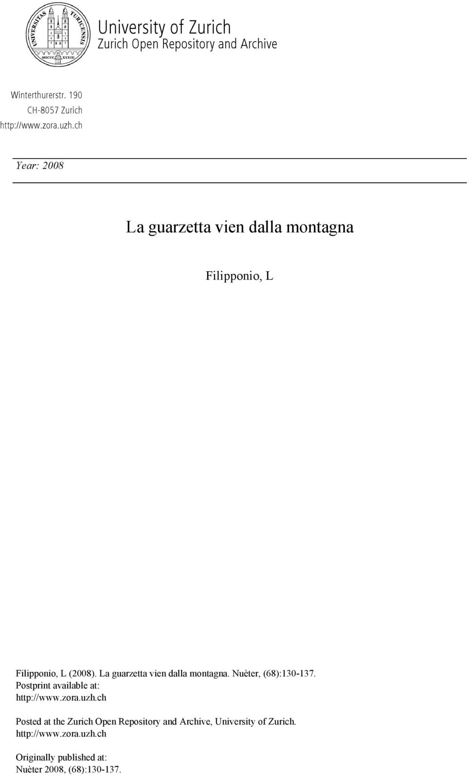 La guarzetta vien dalla montagna. Nuèter, (68):130-137. Postprint available at: http://www.zora.uzh.