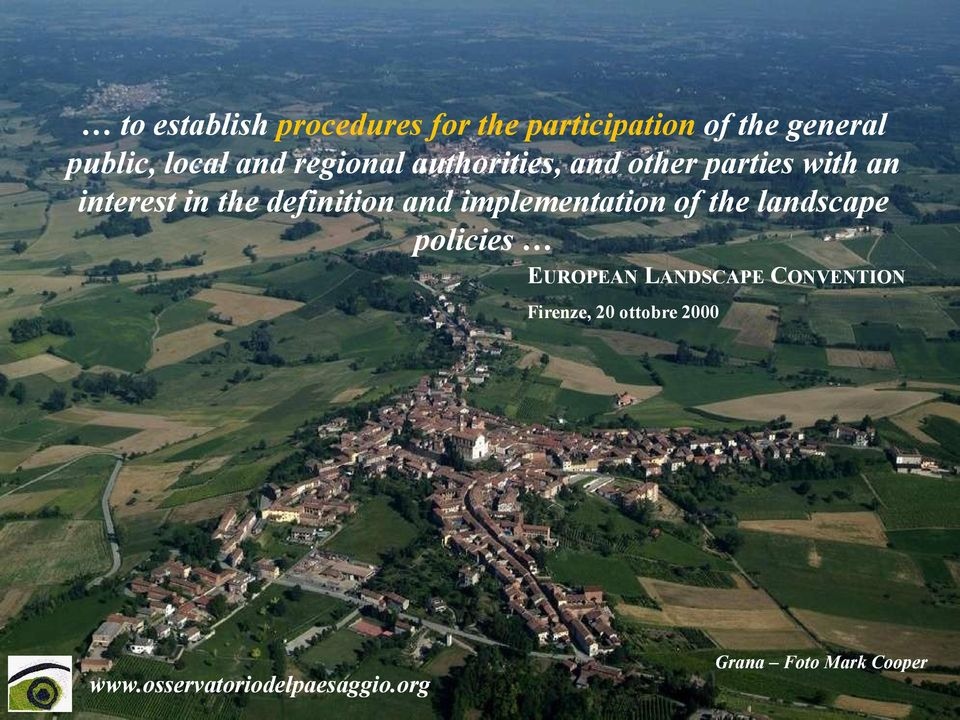 definition and implementation of the landscape policies EUROPEAN LANDSCAPE