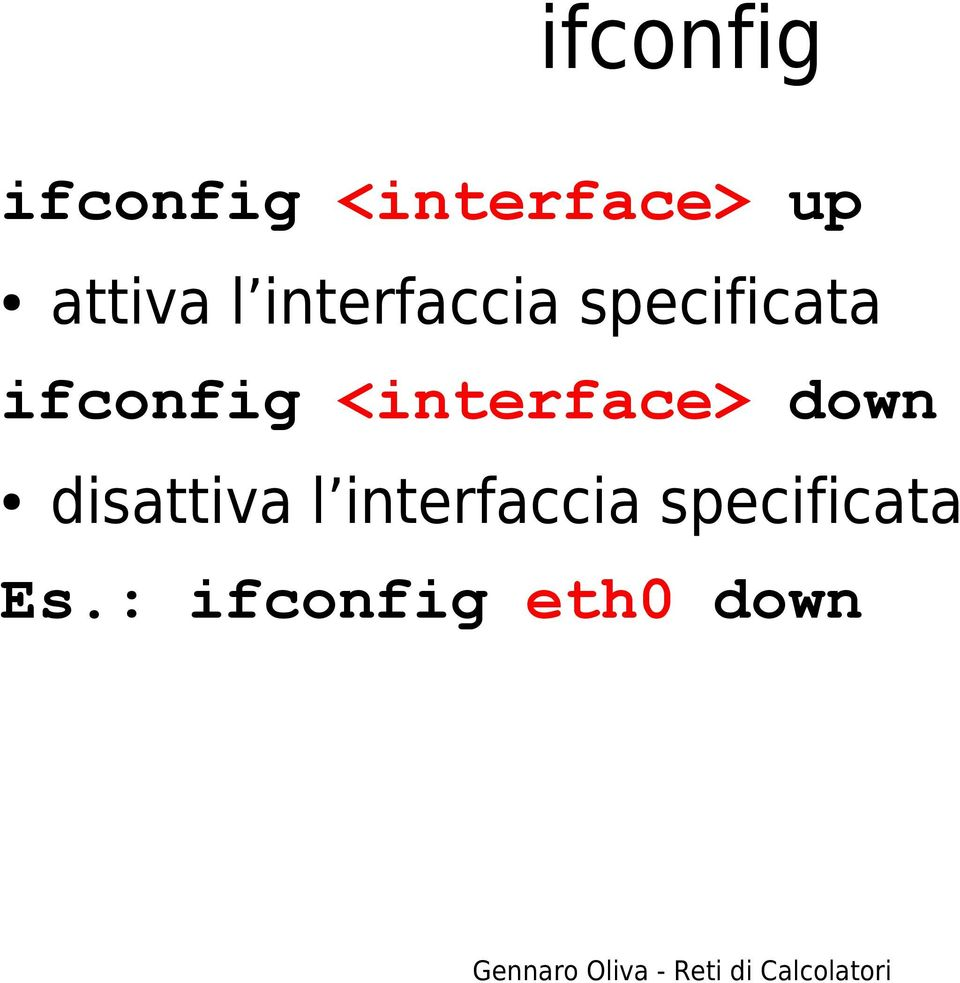 ifconfig <interface> down dis Es.