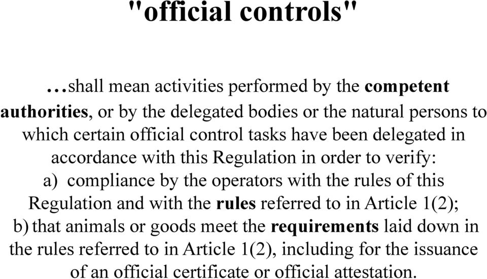 official control tasks have been delegated in accordance with this Regulation in order to verify: a) compliance by the operators with