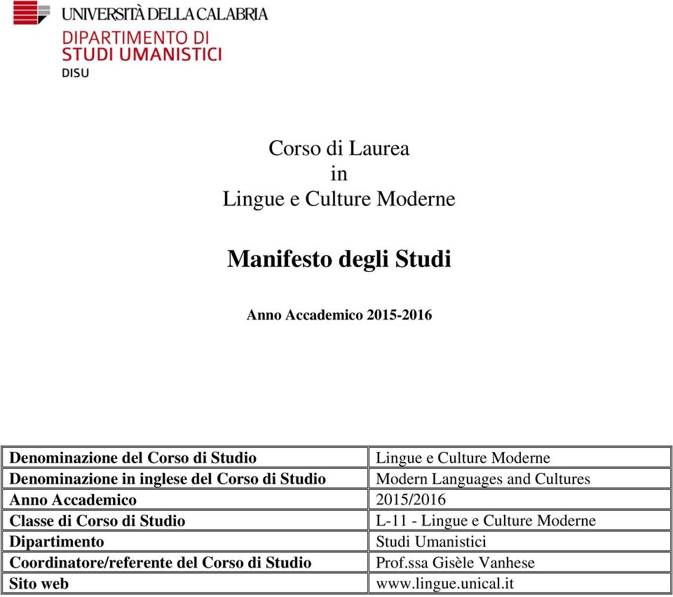 and Cultures Anno Accademico 2015/2016 Classe di Corso di Studio L-11 - Lingue e Culture Moderne