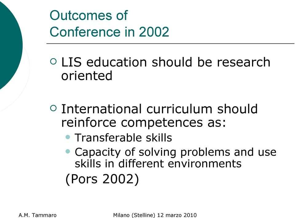 reinforce competences as: Transferable skills Capacity of
