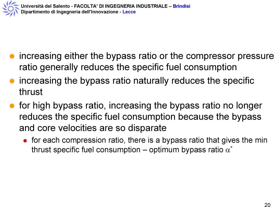no longer reduces the specific fuel consumption because the bypass and core velocities are so disparate for each