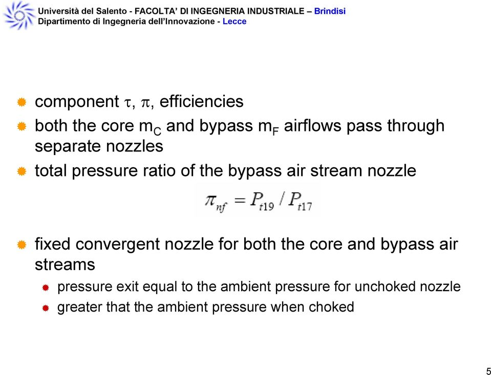 convergent nozzle for both the core and bypass air streams pressure exit equal to