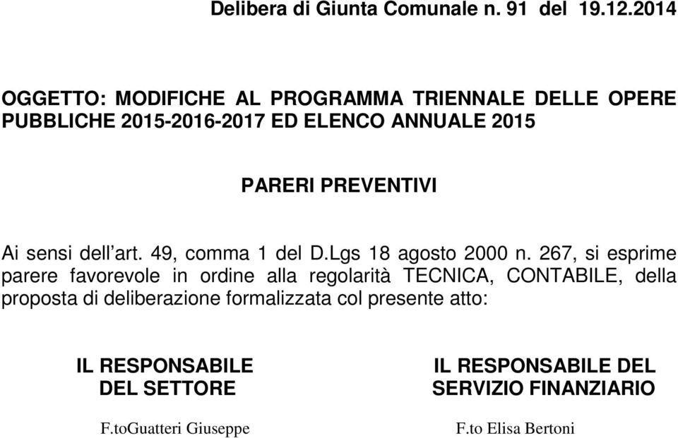 PREVENTIVI Ai sensi dell art. 49, comma 1 del D.Lgs 18 agosto 2000 n.