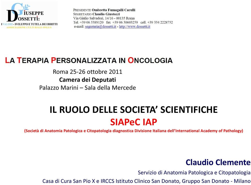Divisione Italiana dell International Academy of Pathology) Claudio Clemente Servizio di Anatomia