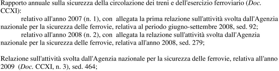 2008, sed. 92; relativo all'anno 2008 (n.