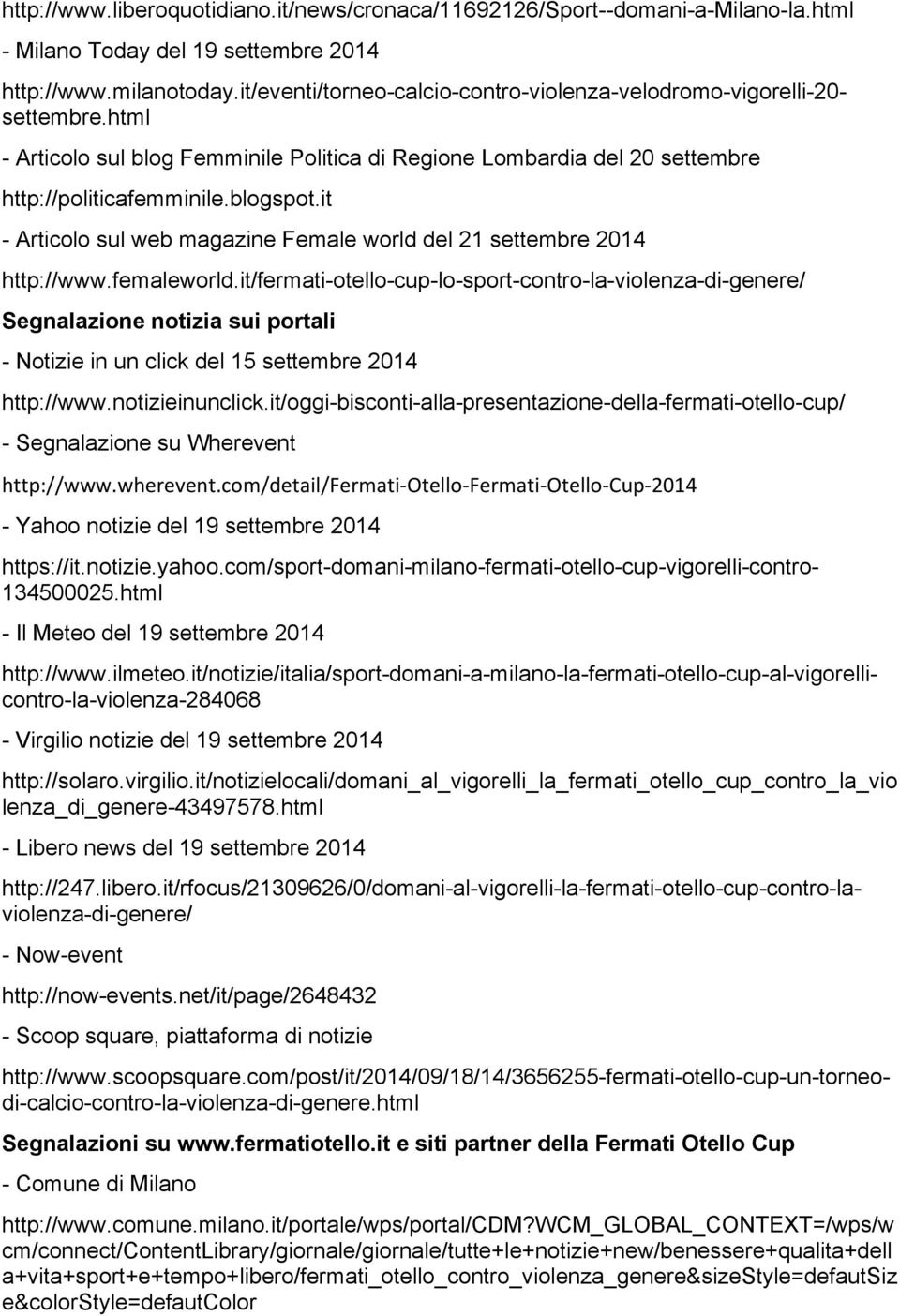 it - Articolo sul web magazine Female world del 21 settembre 2014 http://www.femaleworld.