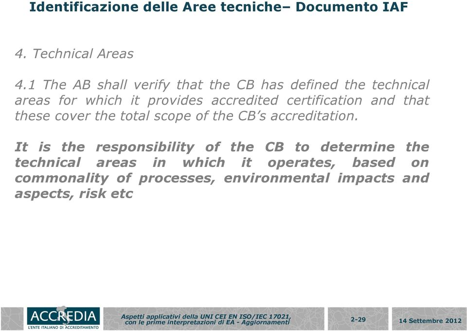 certification and that these cover the total scope of the CB s accreditation.