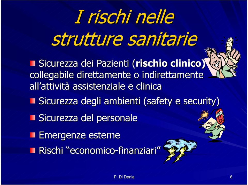 assistenziale e clinica Sicurezza degli ambienti (safety( e security)